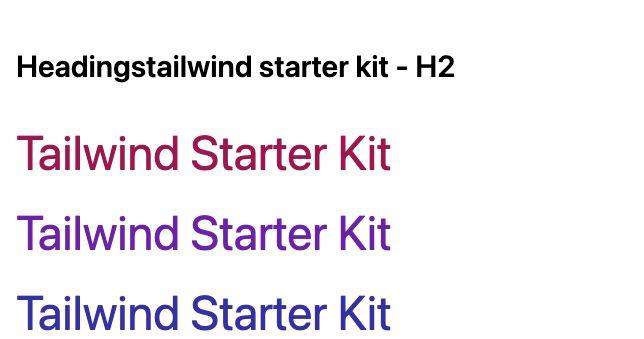 TailwindCSS Headings Tailwind Starter Kit - H2