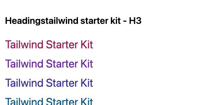 TailwindCSS Headings Tailwind Starter Kit - H3
