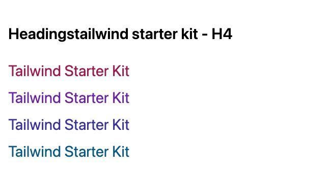TailwindCSS Headings Tailwind Starter Kit - H4