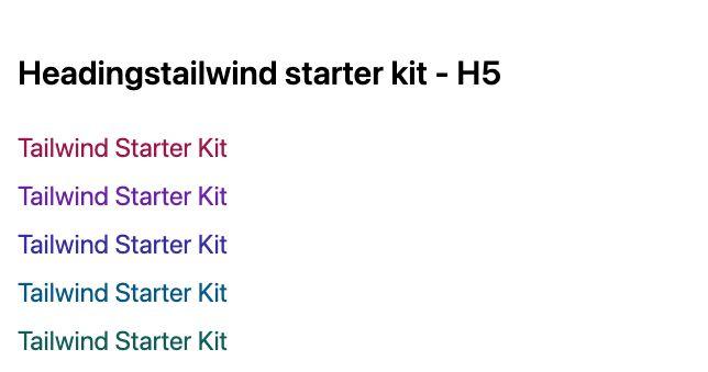 TailwindCSS Headings Tailwind Starter Kit - H5