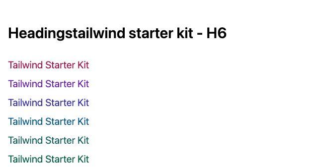 TailwindCSS Headings Tailwind Starter Kit - H6